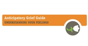 What is Anticipatory Grief?