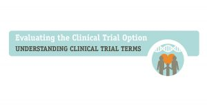Glossary: Understanding Clinical Trial Terms