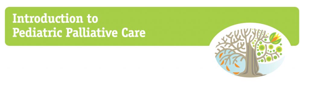 Introduction to Pediatric Palliative Care
